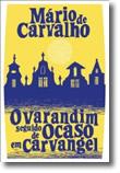 O Varandim seguido de Ocaso em Carvangel