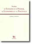 Sobre o Estado e o Poder, a Economia e a Política